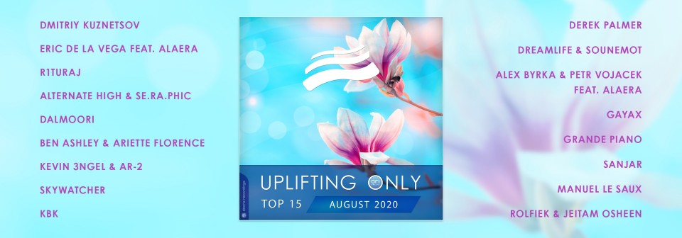 Uplifting Only Top 15: August 2020