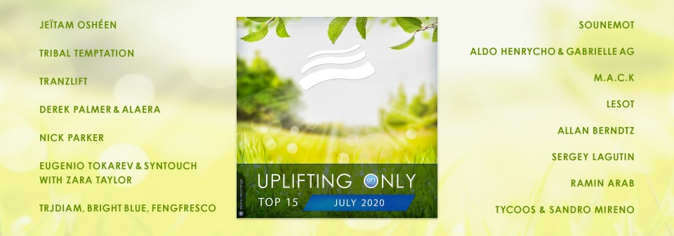 Uplifting Only Top 15: July 2020