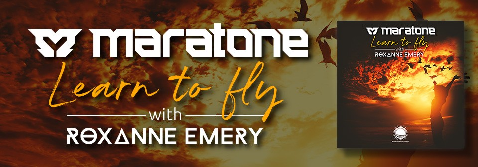 Maratone & Roxanne Emery - Learn To Fly