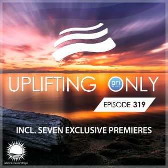 Uplifting Only Episode 319 (Mar 21, 2019) | Abora Recordings